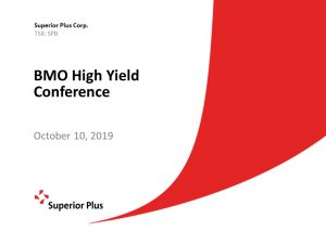 BMO High Yield Conference October 10, 2019 (2.35MB – PDF)